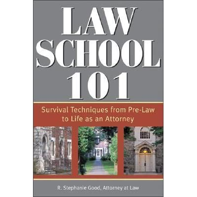 Law School 101: Survival Techniques from Pre-Law to Being an