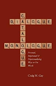 Dialogue, Catalogue & Monologue: Personal, Impersonal and Depersonalizing Ways to Use Words