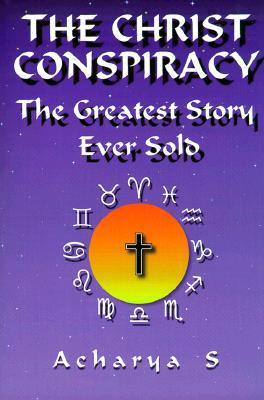 The Christ Conspiracy The Greatest Story