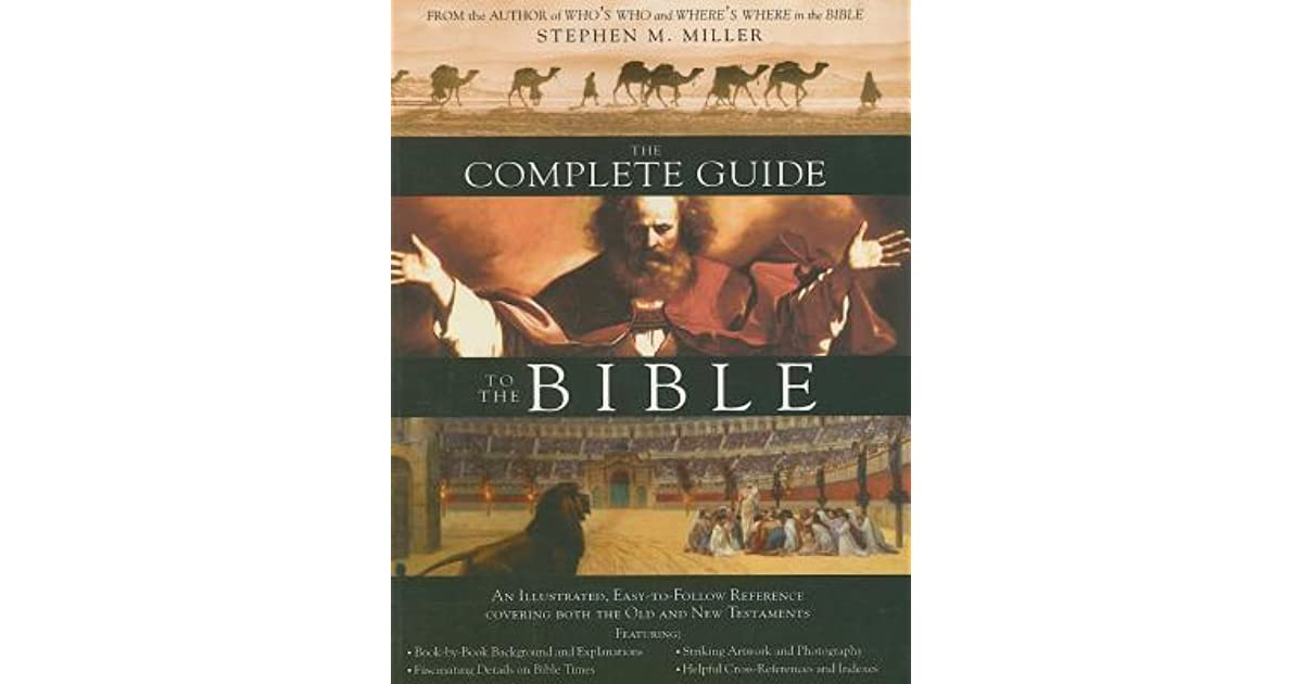 The Complete Guide To The Bible By Stephen M Miller