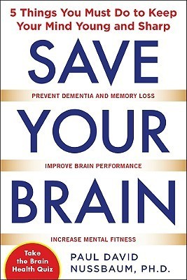 Save-Your-Brain-The-5-Things-You-Must-Do-to-Keep-Your-Mind-Young-and-Sharp