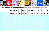 Poetry in Motion from Coast to Coast: 120 Poems from the Subways and Buses