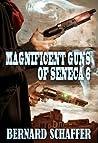 Magnificent Guns of Seneca 6 (Guns of Seneca 6, #3)