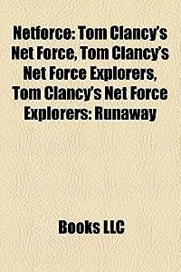 Netforce: Tom Clancy's Net Force, Tom Clancy's Net Force Explorers, Tom Clancy's Net Force Explorers: Runaway