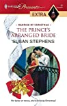 The Prince's Arranged Bride (Married by Christmas) (Harlequin Presents Extra, #32)