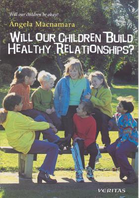 Will Our Children Build Healthy Relationships?