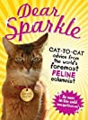 Dear Sparkle: Cat-to-Cat Advice from the world's foremost feline columnist