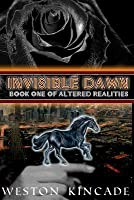 Invisible Dawn: Book One of Altered Realities