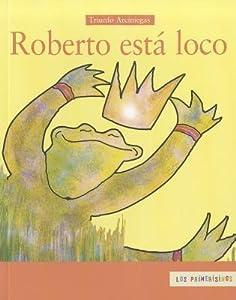 Roberto está loco