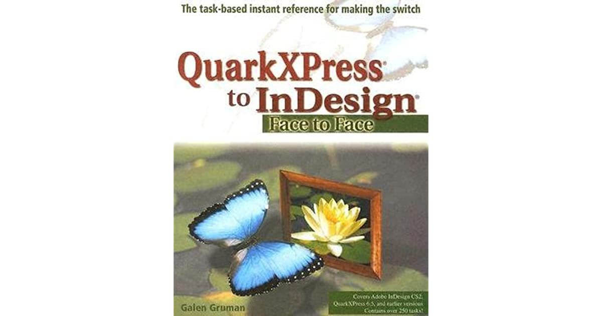QuarkXPress to Indesign: Face to Face by Galen Gruman