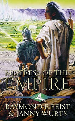 Mistress Of The Empire The Empire Trilogy 3 By Raymond E Feist