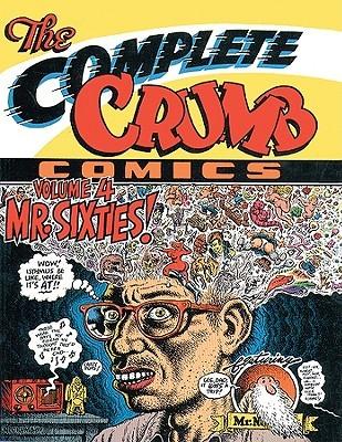 The Complete Crumb Comics, Vol. 4: Mr. Sixties!
