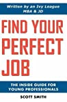 Find Your Perfect Job by Scott    Smith