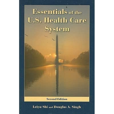 Essentials of the us health care system by leiyu shi fandeluxe Gallery