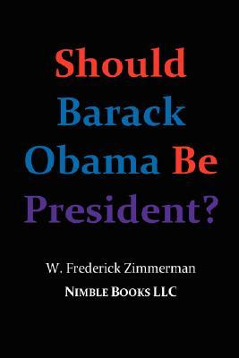 Should Barack Obama Be President? Dreams from My Father, Audacity of Hope, ... Obama in '08?
