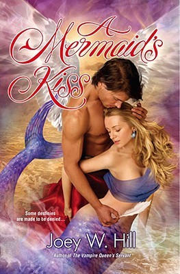 A Mermaid's Kiss (Daughters of Arianne, #1) by Joey W  Hill