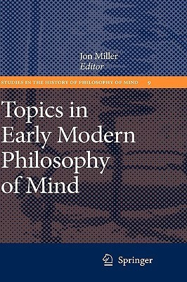 Topics-in-Early-Modern-Philosophy-of-Mind-Studies-in-the-History-of-Philosophy-of-Mind-9-