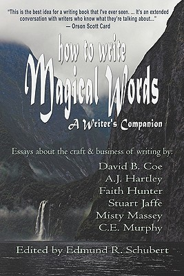 How to Write Magical Words: A Writer's Companion