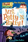 Mrs. Patty Is Batty! (My Weird School, #13)