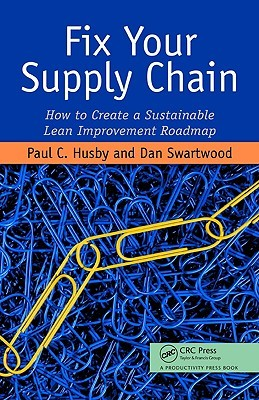 Fix Your Supply Chain: How to Create a Sustainable Lean Improvement Roadmap
