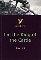I'm The King Of The Castle, Susan Hill: Notes