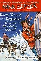 Dump Trucks and Dogsleds: I'm on My Way, Mom!
