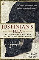 Justinian's Flea: The First Great Plague and the End of the Roman Empire