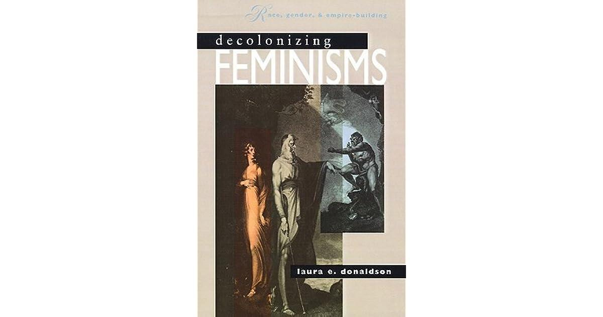 Gender /& Empire Building Decolonizing Feminisms Race