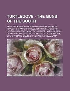 Turtledove - The Guns of the South: AK-47, Afrikaner Weerstandsbeweging, American Revolution, Andersonville, Apartheid, Arlington National Cemetery, A
