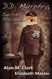 D.D. Murphry, Secret Policeman
