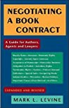 Negotiating a Book Contract: A Guide for Authors, Agents and Lawyers