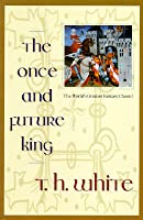 The Once and Future King (The Once and Future King, #1-4)