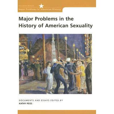 a literary analysis of the major problems on the history of american sexuality by kathy peiss