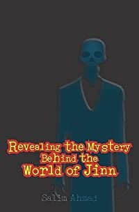 Revealing The Mystery Behind The World Of Jinn (Volume 0