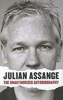 Julian Assange - The Unauthorised Autobiography