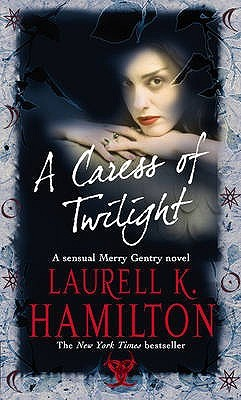 A Caress of Twilight (Merry Gentry, #2) by Laurell K. Hamilton