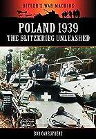 Poland 1939 - The Blitzkrieg Unleashed