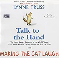 Talk to the Hand and Making the Cat Laugh