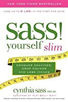 S.A.S.S. Yourself Slim: Conquer Cravings, Drop Pounds, and Lose Inches