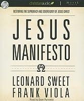 Jesus Manifesto: It's Time to Restore the Supremacy of Jesus Christ