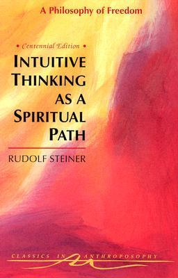 Intuitive-Thinking-As-a-Spiritual-Path-A-Philosophy-of-Freedom