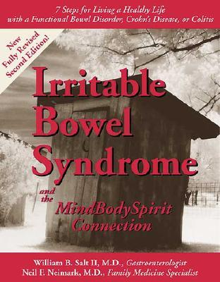 Irritable Bowel Syndrome & the Mindbodyspirit Connection: 7 Steps for Living a Healthy Life with a Functional Bowel Disorder, Crohn's Disease, or Colitis