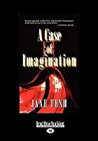A Case Of Imagination