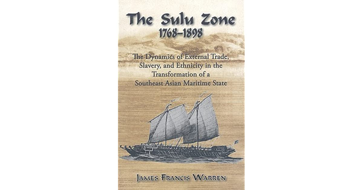 The Sulu Zone: The Dynamics of External Trade, Slavery and Ethnicity
