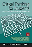 Critical Thinking for Students, 4th Edition: Learn the Skills of Analysing, Evaluating and Producing Arguments