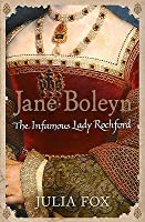 Jane Boleyn: The Infamous Lady Rochford