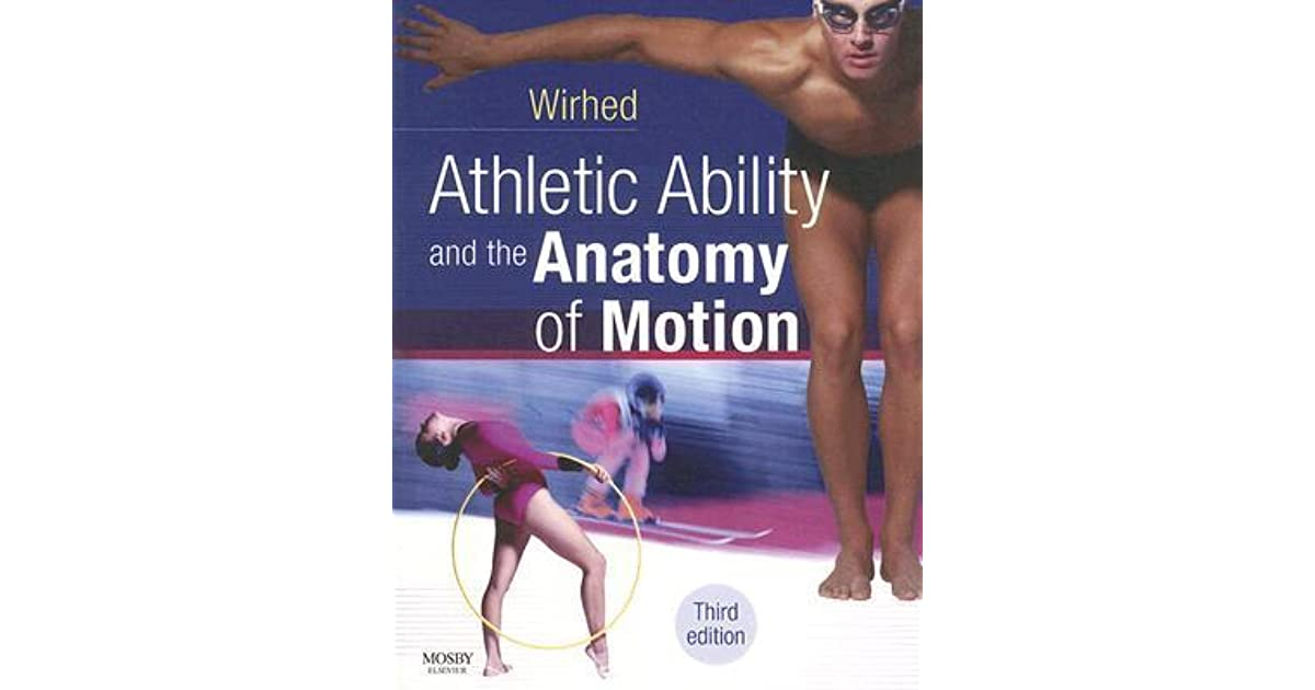 Athletic Ability And The Anatomy Of Motion By Rolf Wirhed