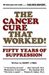 The Cancer Cure That Worked!: Fifty Years of Suppression