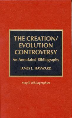 The Creation/Evolution Controversy: An Annotated Bibliography
