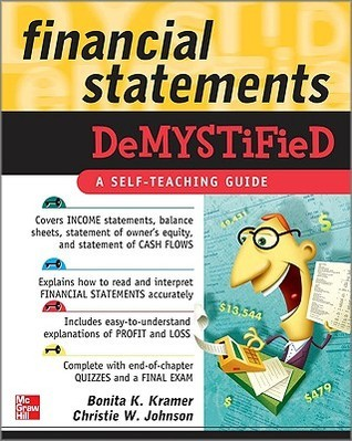 Financial Statements Demystified by Bonita Kramer and Christie Johnson (305 pages, 2009)